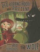 Red riding hood was rotten