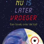 Nu is later vroeger
