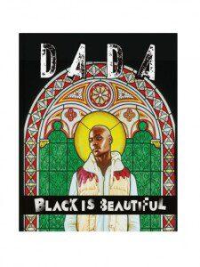 Dada Black is beautiful