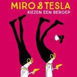 Miro en Tesla kiezen een beroep